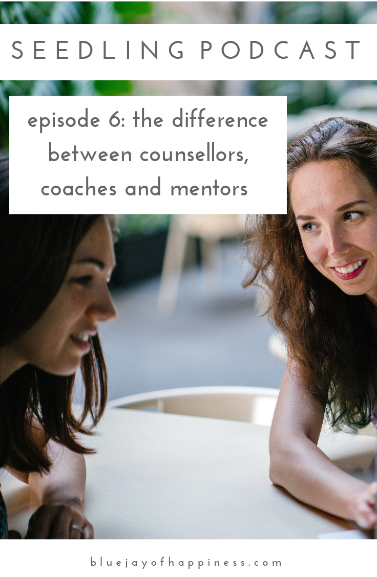 Seedling podcast episode 6 - the difference between counsellors, coaches and mentors