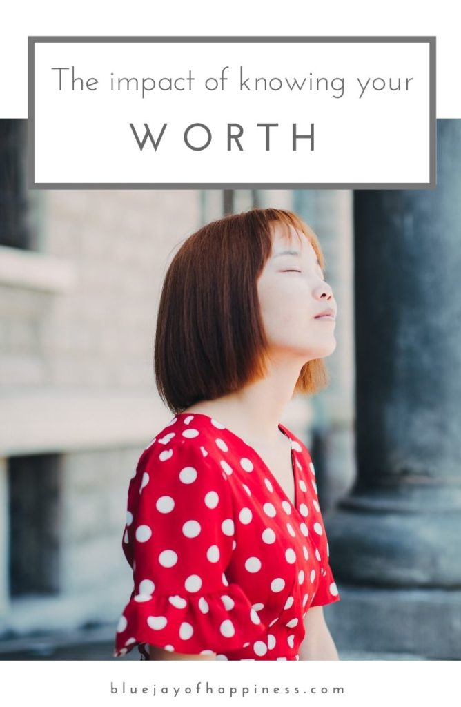 The impact of knowing your worth