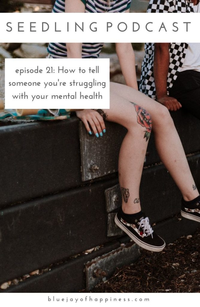 How to tell someone you are struggling - podcast