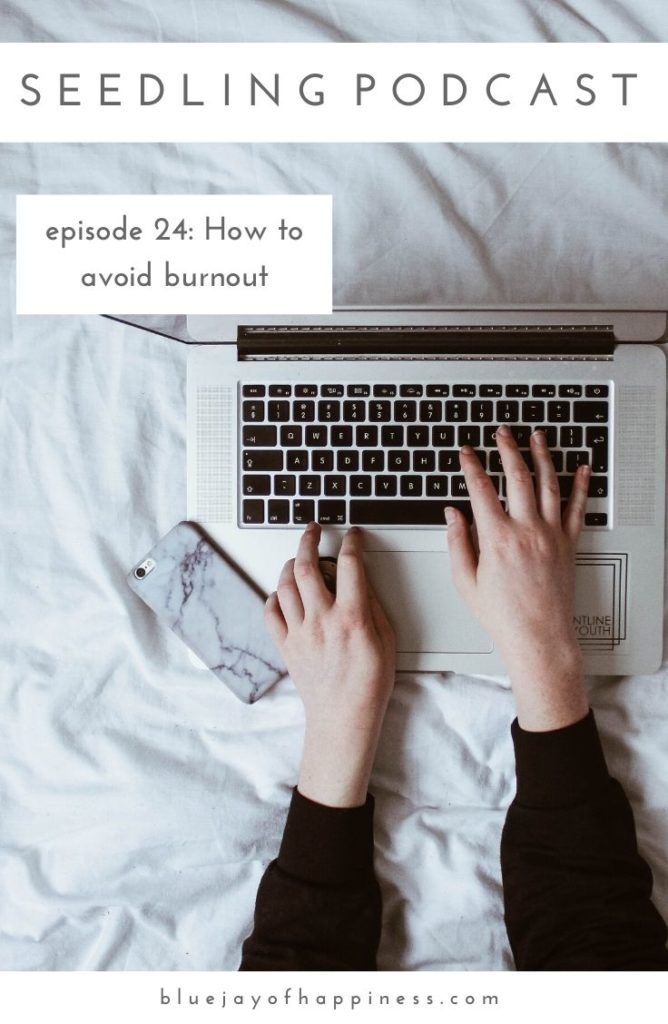 Seedling podcast - How to avoid burnout