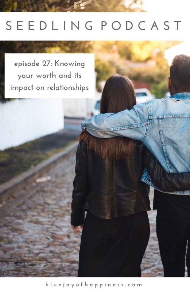 Seedling podcast - Knowing your worth and its impact on relationships