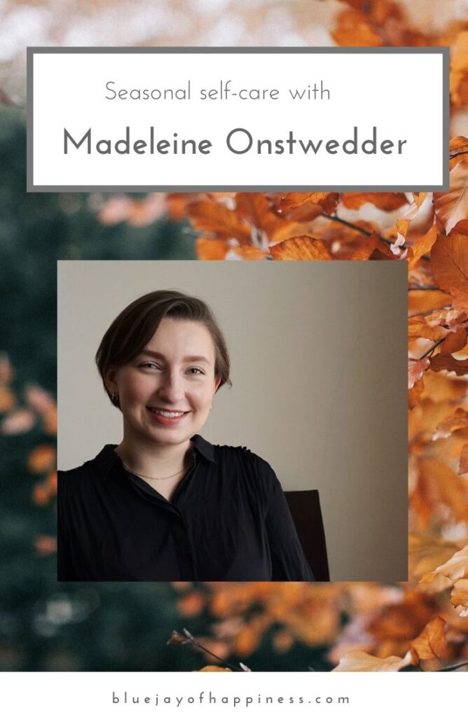 Seasonal self-care with Madeleine Onstwedder