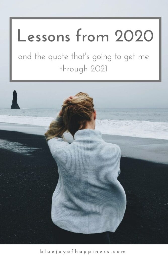 Lessons from 2020 and the quote that's going to get me through 2021