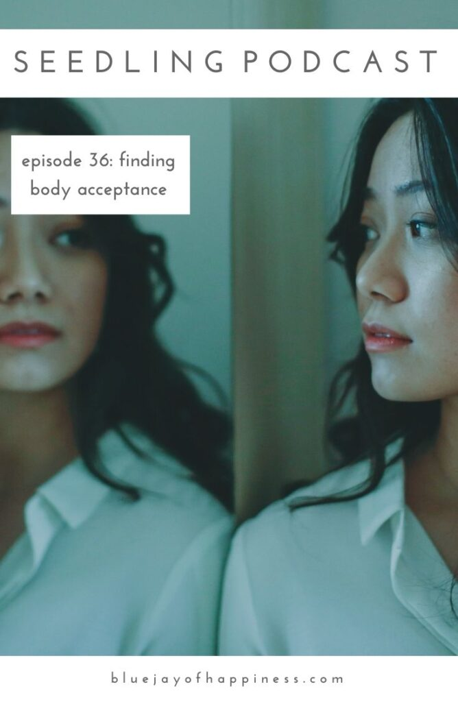 Seedling podcast episode 36 - Finding body acceptance