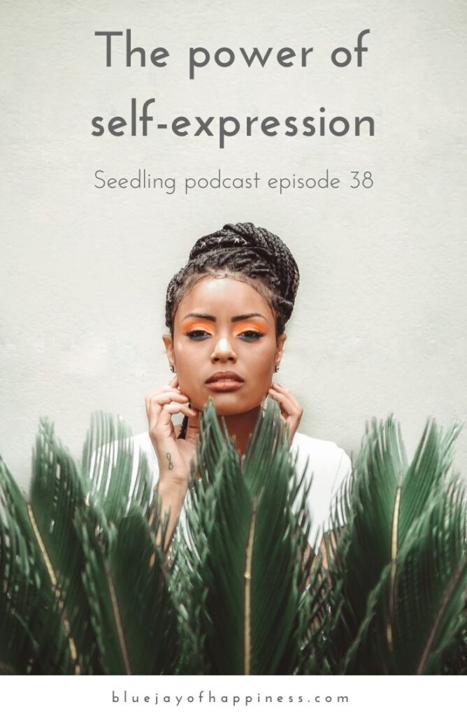 Seedling episode 38_ The power of self-expression