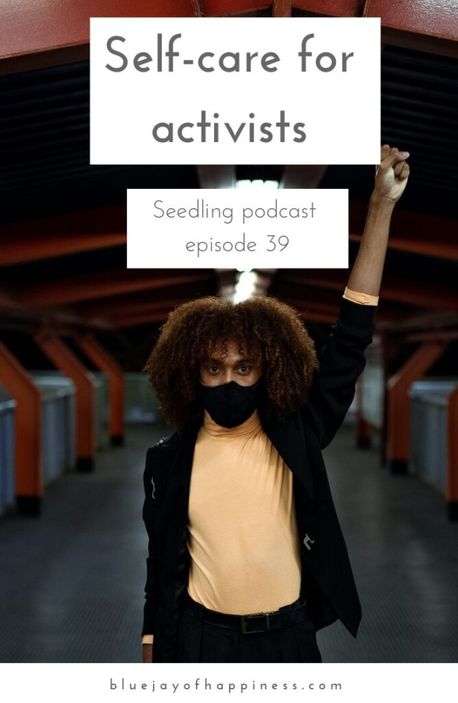 Seedling episode 39 - Self-care for activists