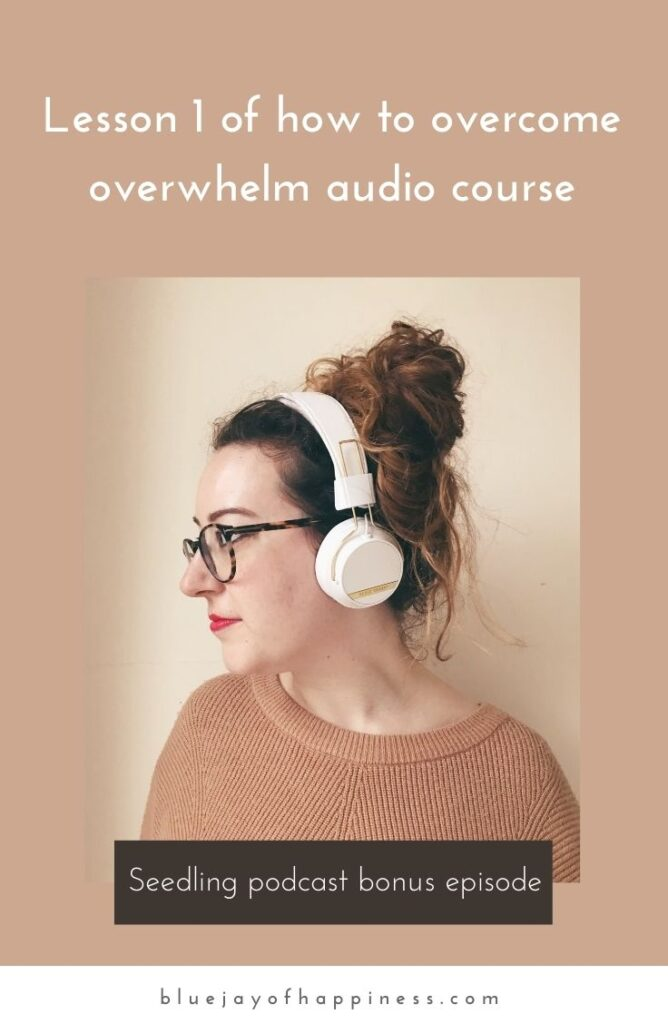 Lesson 1 of how to overcome overwhelm audio course