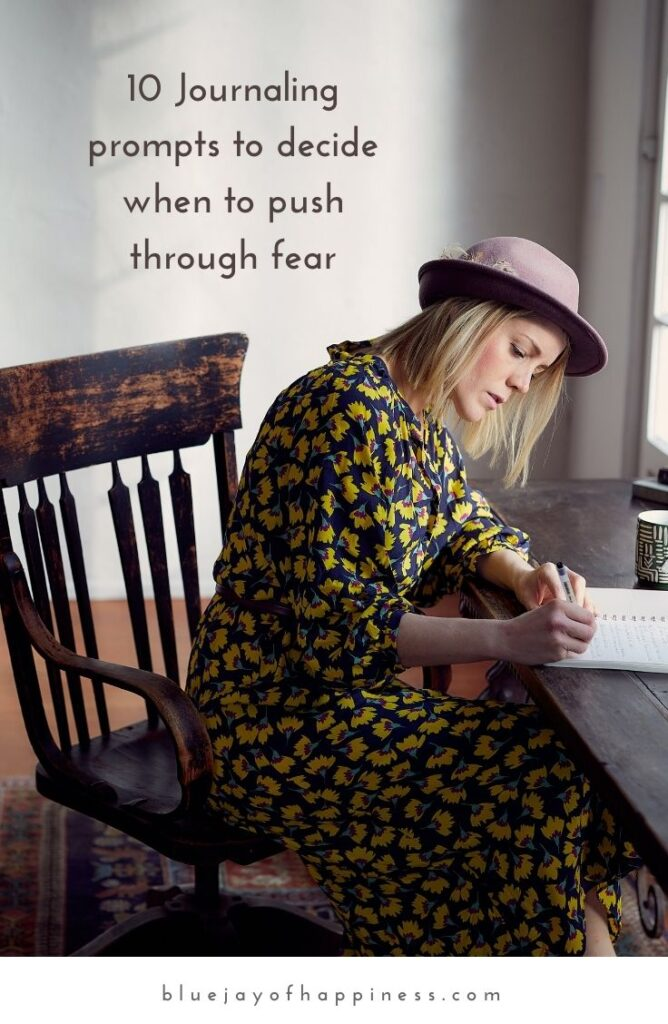 10 Journaling prompts to decide when to push through fear (and when not to)